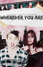 Wherever You Are ( Michael Clifford) by HeyitsJaviPaz5sos_