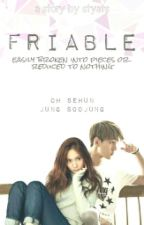 Friable by styats