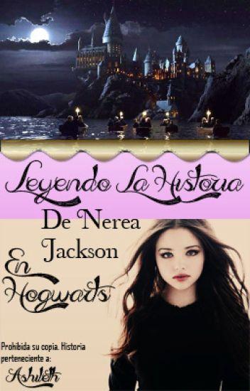 Leyendo la historia de Nerea Jackson en Hogwarts