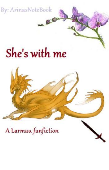 She's with me~ (A Larmau fan fiction)