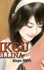 CIKGU ELLINA - Penulis : Maya Myra by MayaMyraPenulis