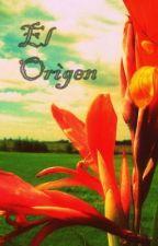 EL ORIGEN by Marbott
