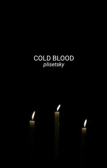 Cold Blood // phan