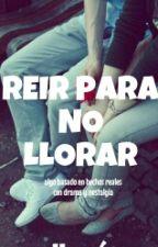 Reir Para No Llorar by WilsonOrtizRueda