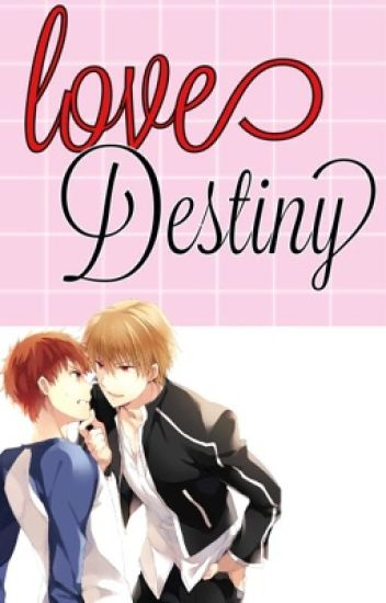 Love destiny (yaoi/gay) [pausada]