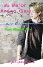 Mi Mejor Amigo Gay (Hot)(Cd9&tu)(Alonso Villalpando) by soypaulina15