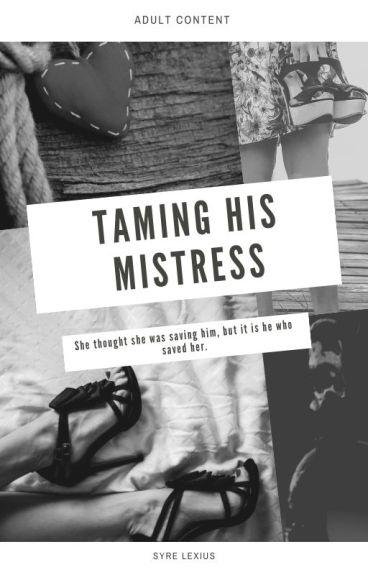 Taming His Mistress