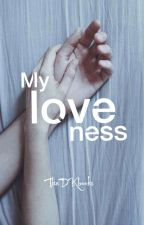 MyLoveNess (Editando) by TheDKbooks