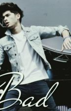Bad. (Zayn Malik Fan Fiction) by AvaHaivaa