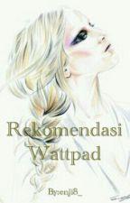 rekomendasi wattpad by enji88