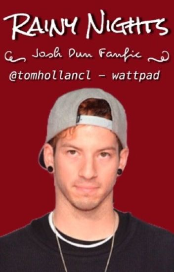 Rainy Nights ( twenty one pilots, josh dun fanfic)