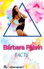 Bárbara Palvin Facts / Sabías que de Bárbara Palvin by sweetperfume02