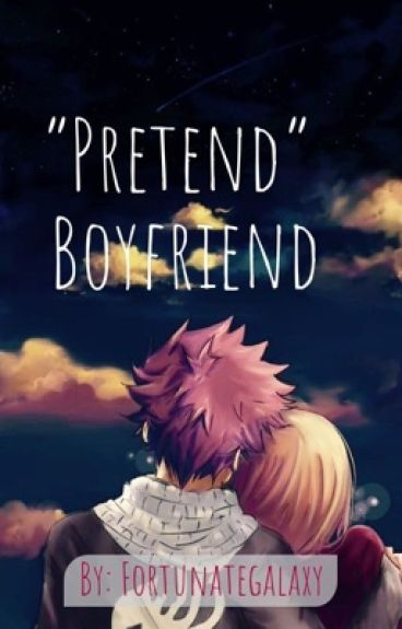 "My ""Pretend"" Boyfriend"