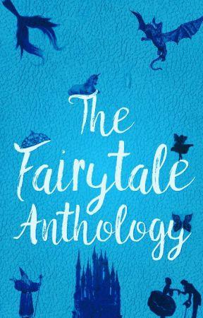 The Fairytale Anthology by FairytaleCommunity