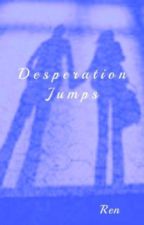 Desperation Jumps by CheesyAndUnoriginal