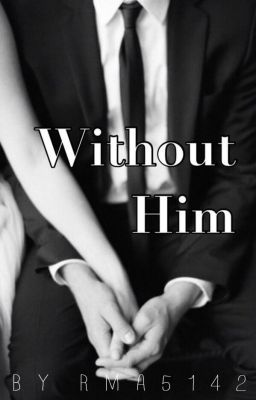 Without Him