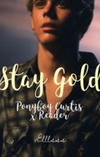 Stay Gold(PonyBoy x Reader) by yoongiyoongles