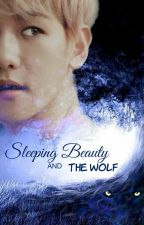 Sleeping Beauty And The Wolf (Baekyeol/chanbaek) by Myungzelove