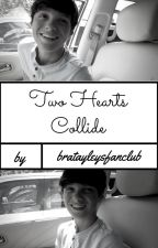 Two Hearts Collide by bratayleysfanclub