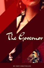 The Governor, Love and Conspiracy by Indy_27