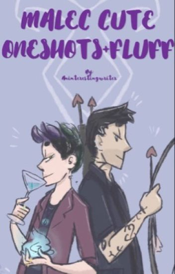 MALEC!!!! CUTE ONE SHOTS AND FLUFF