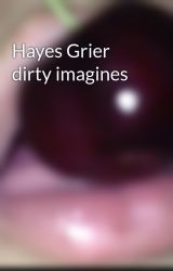 Hayes Grier dirty imagines by Your_QueenMusky