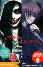 LA HERMANA DE LOS WOODS(creepys y tu) by Beka_Esther