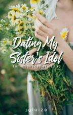 Dating My Sister's Idol (TN Series #3) by bluefangirl