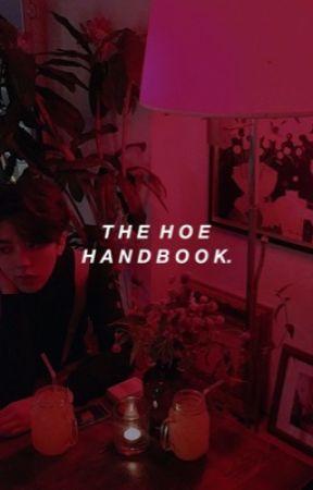 The Hoe Handbook by PsychoticNComplex