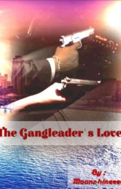 The Gangleader's  Love by _Silver_Wolff_