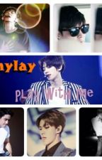 Play With ME(EXO SPG story) by LenyLay