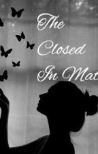The Closed In Mate #Wattys2016 by JULY_GIRL30