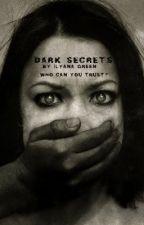 Dark Secrets by BeginningAndEne