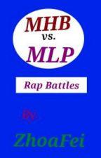 MHB Vs. MLP rap Battles by ZhoaFei