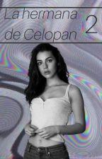 La Hermana De Celopan-2da Temporada- -Ollie y tu- by RemusAss