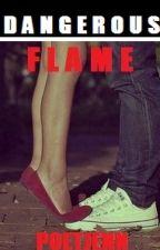 Dangerous Flame by PoetJenn