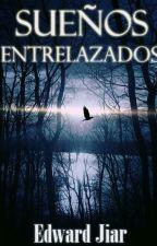 Sueños entrelazados (frases, pensamientos y poesía) by EdwardJiAr