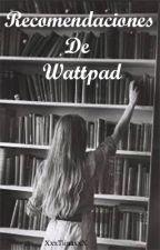 Recomendaciones De Wattpad by _Abstracta_