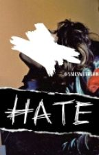 Hate | Breddy | EDITANDO. by Breddyshipper