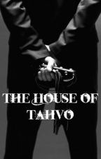 The House of Tahvo by TheKingOfTheNorth