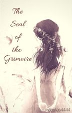 ○The seal of the Grimoire● ( ON HOLD ) by Joules4444