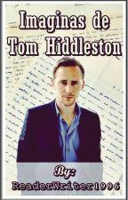 Imaginas de Tom Hiddleston  by ReaderWriter1996