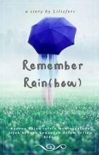 Remember Rain(bow) by liliefors