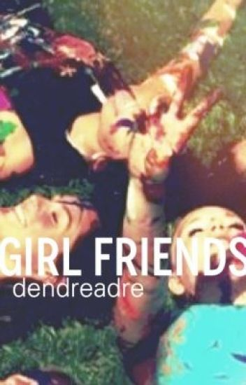 Girl Friends