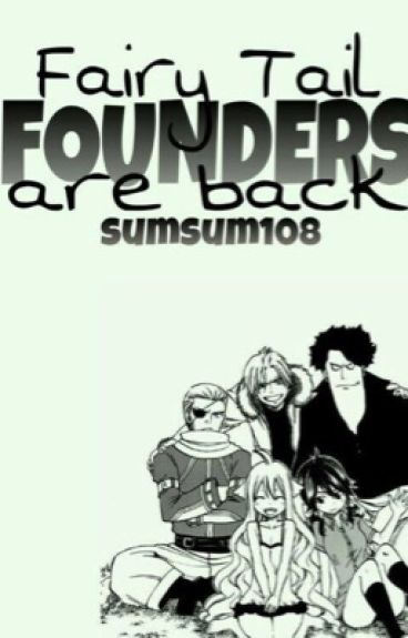 Fairy Tail Founders Are Back//ON HOLD//