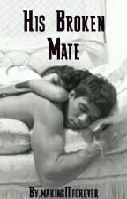 His Broken Mate by makingITforever