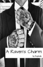 A Raven's Charm by Explode