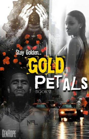 Gold Petals || Dave East (Book 2)