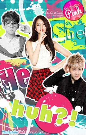 She He Huh ?! [On going - Edited] - Chapter 3♥