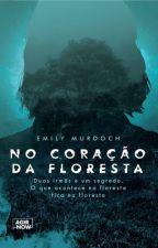 No Coração Da Floresta by YasminDiAngelo
